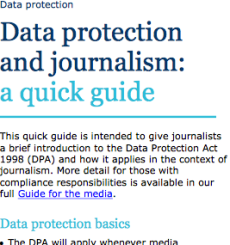 Reinforce learning by reading the Information Commissioner's quick guide to data protection and journalists
